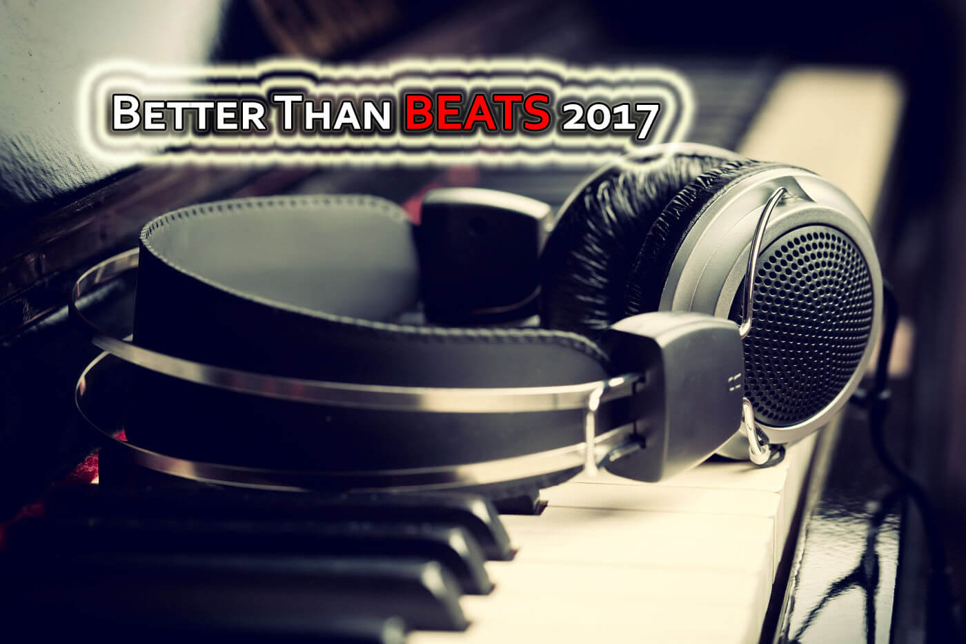 Better than beats 2017