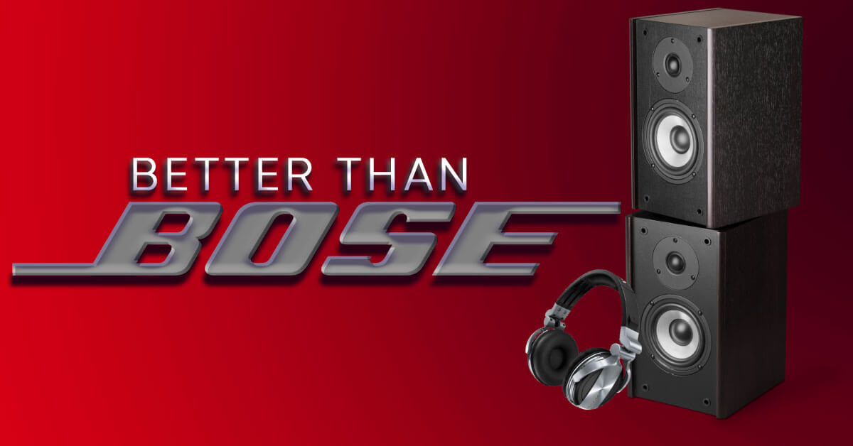 Better than Bose